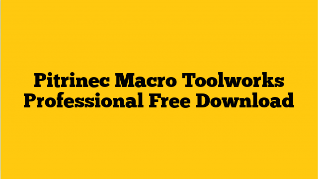 Pitrinec-Macro-Toolworks-Professional Crack